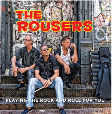 The Rousers - Playing the Rock n' Roll for You